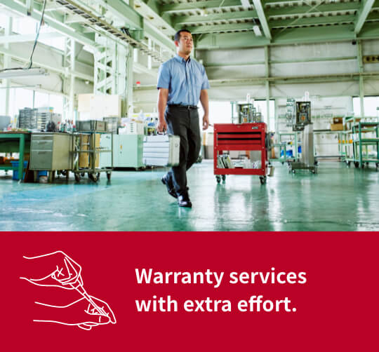 Warranty services with extra effort.